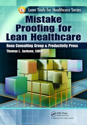 Mistake Proofing for Lean Healthcare By Jackson, Thomas L.