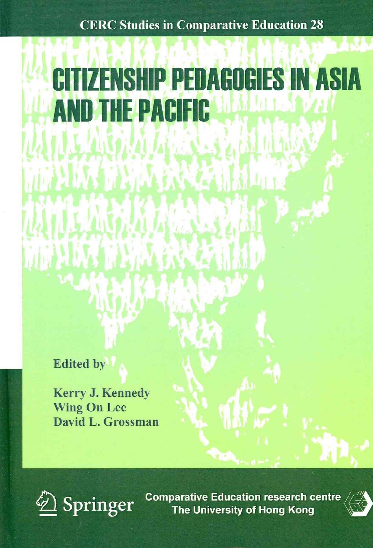 Citizenship Pedagogies in Asia and the Pacific By Kennedy, Kerry J. (EDT)/ Lee, Wing on (EDT)/ Grossman, David L. (EDT)